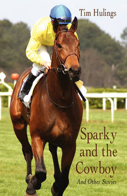 Sparky and the Cowboy: And Other Stories (Hardback)