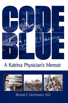 Code Blue: A Katrina Physician's Memoir (Paperback)