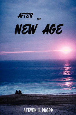 After the New Age: A Novel about Alternative Spiritualities (Paperback)