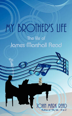 My Brother's Life: The Life of James Marshall Read (Paperback)