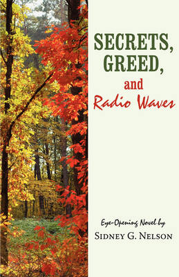 Secrets, Greed, and Radio Waves (Hardback)