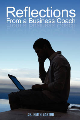 Reflections from a Business Coach (Paperback)