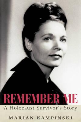 Remember Me: A Holocaust Survivor's Story (Paperback)