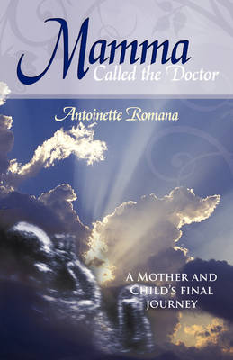 Mamma Called the Doctor: A Mother and Child's Final Journey (Paperback)