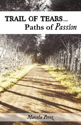 Trail of Tears...Paths of Passion (Paperback)