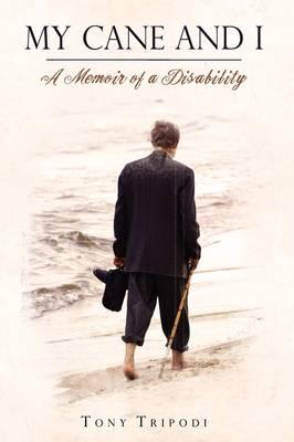 My Cane and I: A Memoir of a Disability (Hardback)