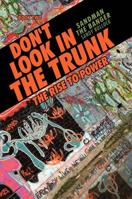 Don't Look in the Trunk: Book Two the Rise to Power (Paperback)