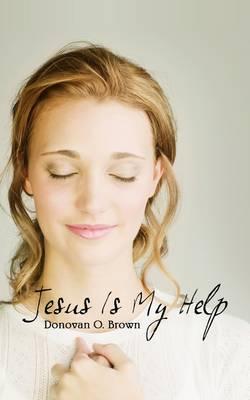 Jesus Is My Help (Paperback)