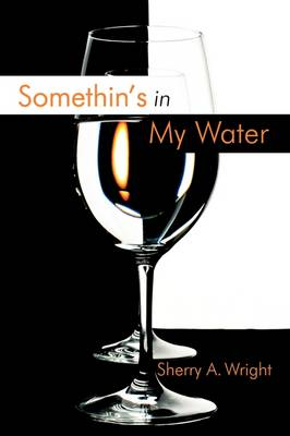 Somethin's in My Water (Paperback)