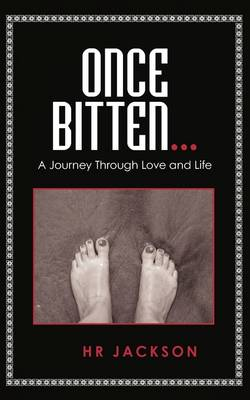 Once Bitten...: A Journey Through Love and Life (Paperback)