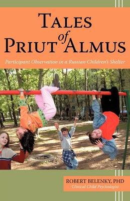 Tales of Priut Almus: Participant Observation in a Russian Children's Shelter (Hardback)