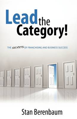 Lead the Category!: The Secrets of Franchising and Business Success (Paperback)