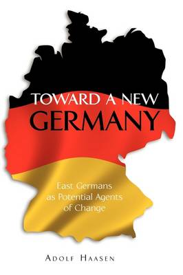 Toward a New Germany: East Germans as Potential Agents of Change (Paperback)