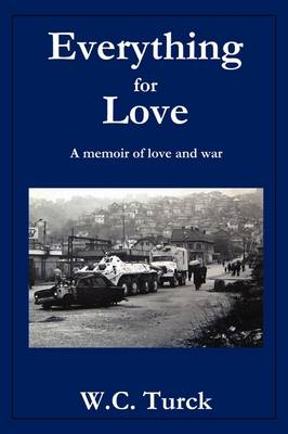 Everything for Love: A Memoir of Love and War (Paperback)