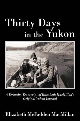 Thirty Days in the Yukon (Paperback)