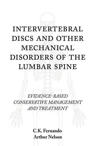 Intervertebral Discs and Other Mechanical Disorders of the Lumbar Spine: Evidence-Based Conservative Management and Treatment (Paperback)