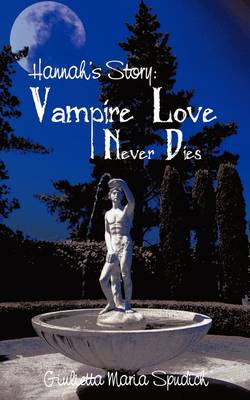 Hannah's Story: Vampire Love Never Dies (Paperback)