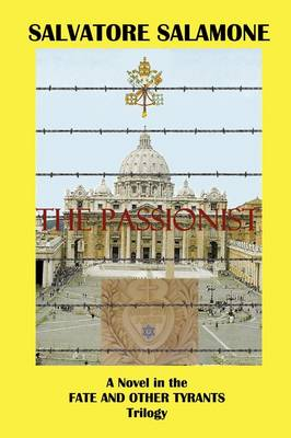 The Passionist: A Novel in the Fate and Other Tyrants Trilogy (Paperback)