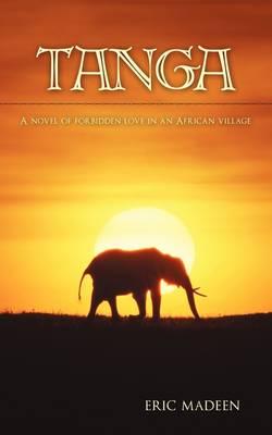 Tanga: A Novel of Forbidden Love in an African Village (Paperback)