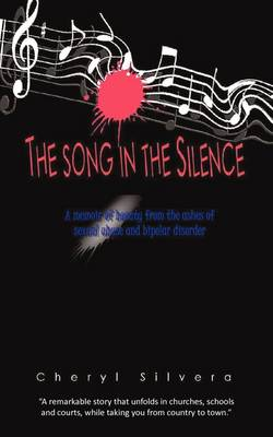 The Song in the Silence: Surviving Abuse and Madness (Paperback)