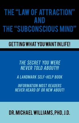"The ""Law of Attraction"" and the ""Subconscious Mind"" (Paperback)"