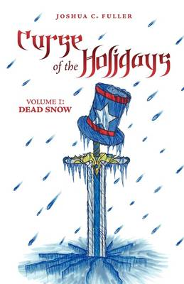 Curse of the Holidays: Volume 1: Dead Snow (Paperback)