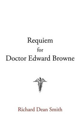 Requiem for Doctor Edward Browne (Paperback)