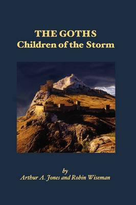 The Goths: Children of the Storm (Hardback)