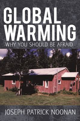Global Warming: Why You Should Be Afraid (Paperback)