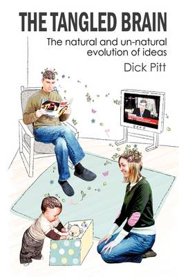 The Tangled Brain: The Natural and Un-Natural Evolution of Ideas (Hardback)