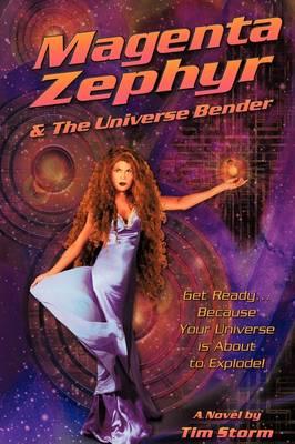Magenta Zephyr and the Universe Bender (Paperback)