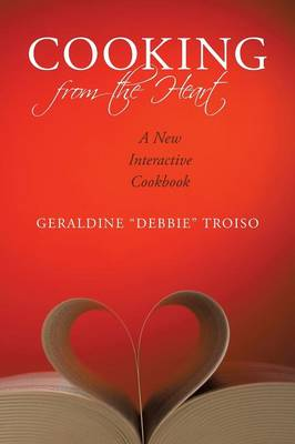 Cooking from the Heart: A New Interactive Cookbook (Paperback)