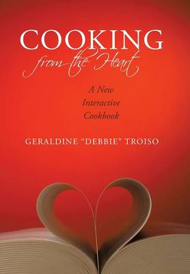 Cooking from the Heart: A New Interactive Cookbook (Hardback)