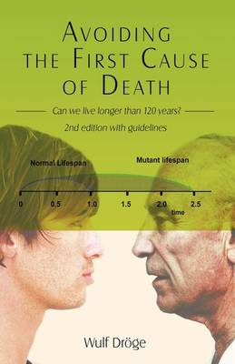 Avoiding the First Cause of Death: Can We Live Longer and Better? (Hardback)