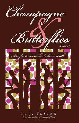 Champagne & Butterflies: Maybe Some Girls Do Have It All... (Hardback)