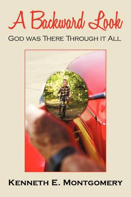 A Backward Look: God Was There Through It All (Paperback)
