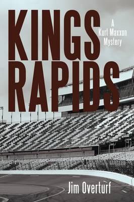 Kings Rapids: A Kurt Maxxon Mystery (Hardback)