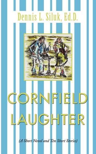 Cornfield Laughter: A Short Novel and Ten Short Stories (Paperback)