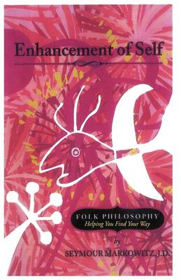 Enhancement of Self: Folk Philosophy - Helping You Find Your Way (Paperback)