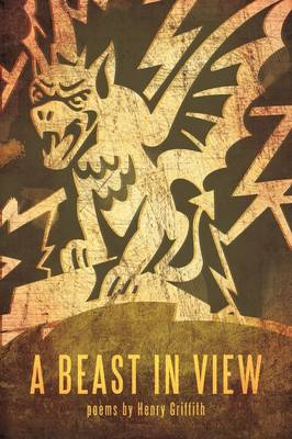 A Beast in View: Poems by Henry Griffith (Paperback)