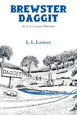 Brewster Daggit: An L. L. Layman Western (Paperback)