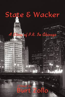 State & Wacker: A Story of P.R. in Chicago (Hardback)