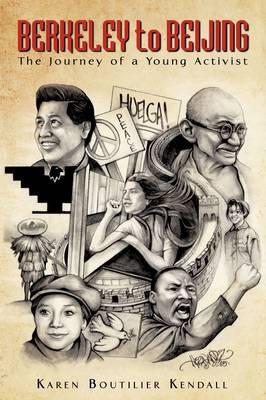 Berkeley to Beijing: The Journey of a Young Activist (Hardback)