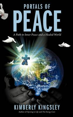 Portals of Peace: A Path to Inner Peace and a Healed World (Paperback)