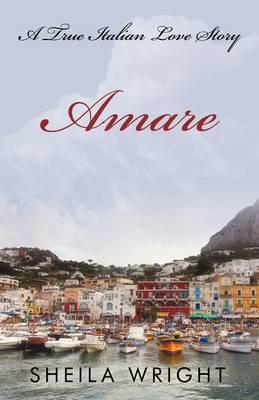 Amare: A True Italian Love Story (Hardback)