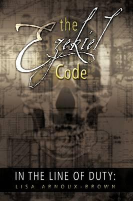 In the Line of Duty: The Ezekiel Code (Hardback)