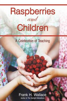 Raspberries and Children: A Celebration of Teaching (Paperback)