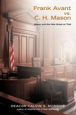 Frank Avant vs. C. H. Mason: Mason and the Holy Ghost on Trial (Paperback)