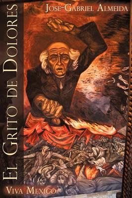 El Grito de Dolores: Viva Mexico (Paperback)