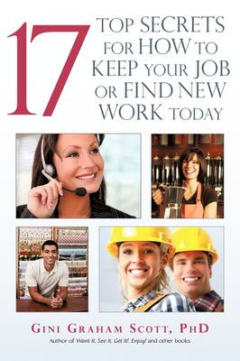 17 Top Secrets for How to Keep Your Job or Find New Work Today (Paperback)
